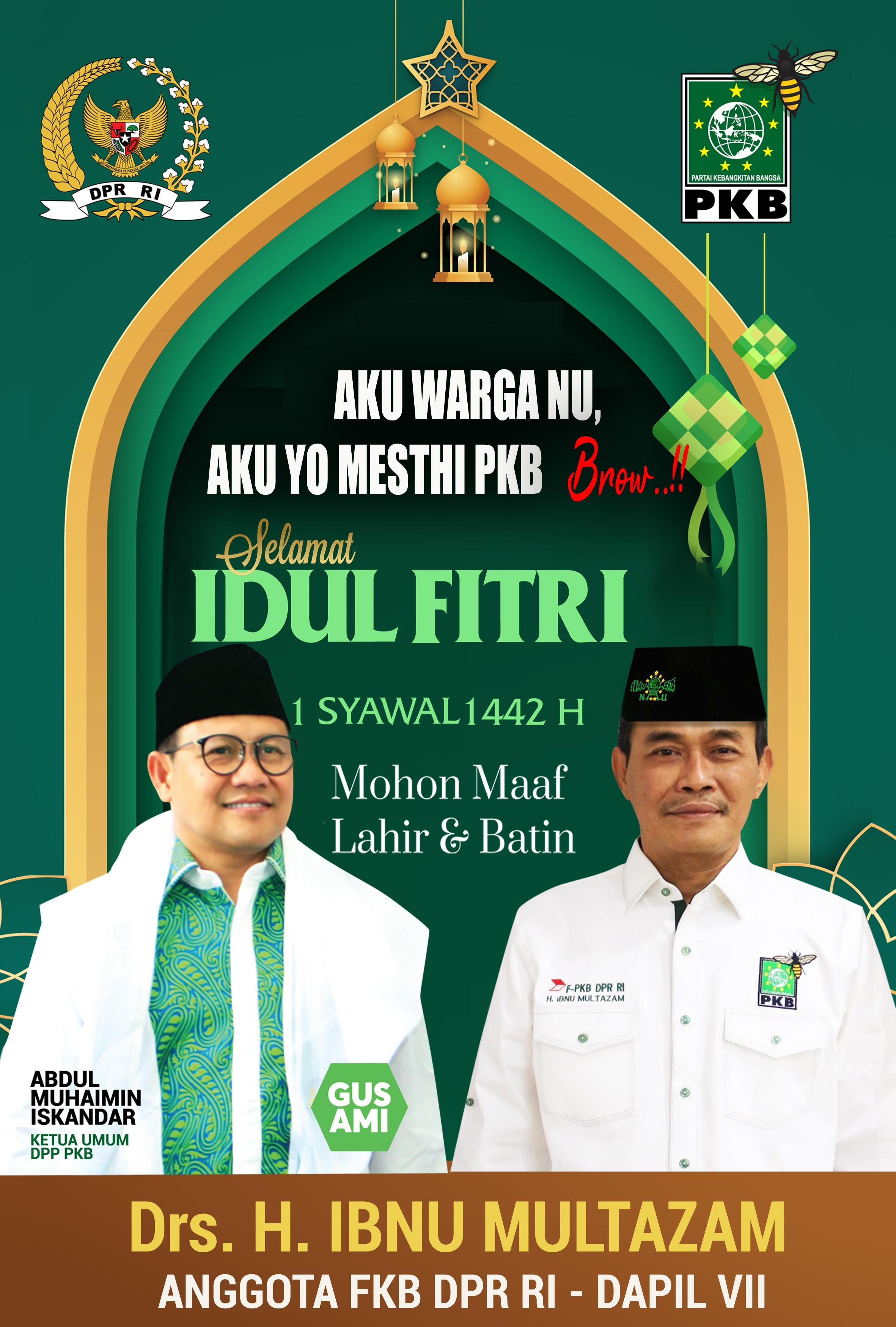 Anggota Fraksi PKB DPR RI, Drs H Ibnu Multazam Mengucapkan Selamat Hari Raya Idul Fitri 1442 Hijriyah Mohon Maaf Lahir dan Batin
