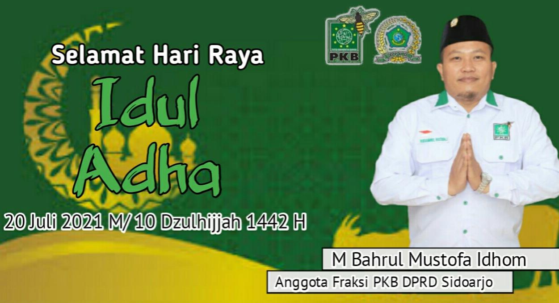 Anggota Fraksi PKB DPRD Sidoarjo, M Bahrul Mustofa Idhom Mengucapkan Selamat Hari Raya Idul Adha 1442 Hijriyah