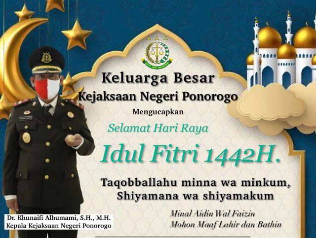Keluarga Besar Kejaksaan Negeri Ponorogo Mengucapkan Selamat Hari Raya Idul Fitri 1442 Hijriyah