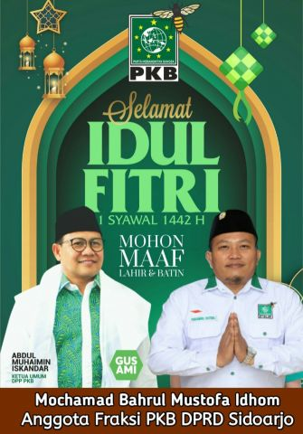 Anggota Fraksi PKB DPRD Sidoarjo, Mochamad Bahrul Mustofa Idhom Mengucapkan Selamat Hari Raya Idul Fitri 1442 Hijriyah