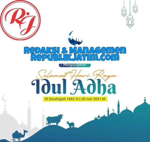 Redaksi dan Manajemen republikjatim.com Mengucapkan Selamat Hari Raya Idul Adha 1442 Hijriyah